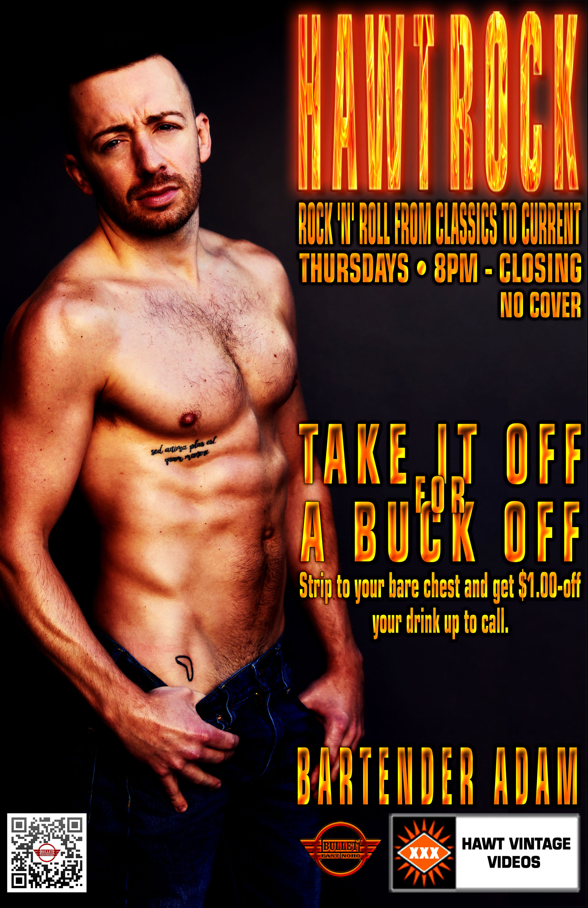 The Bullet Bar Presents HAWT ROCK: Thursday Nights from 8:00 PM to Closing with Bartender Adam! Take your shirt off and get a $ off up to call! No cover.